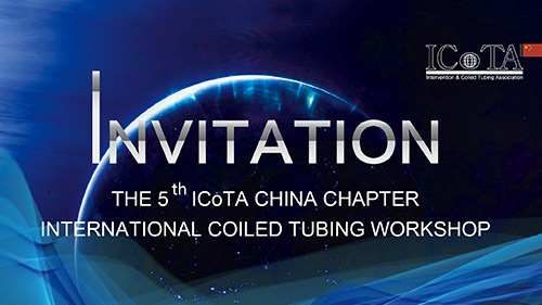 The Fifth China Chapter International Coiled Tubing Workshop will be held! The guest list is ...